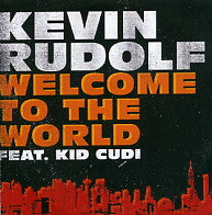 KEVIN RUDOLF - Welcome To The World Feat. Kid Cudi