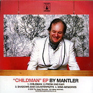 MANTLER - Childman EP