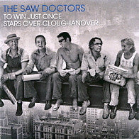 THE SAW DOCTORS - To Win Just Once