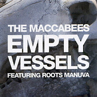 THE MACCABEES - Empty Vessels Featuring Roots Manuva