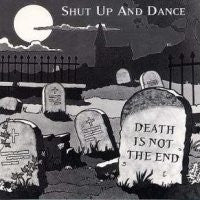 SHUT UP AND DANCE - Death Is Not The End