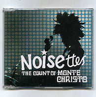 THE NOISETTES - The Count Of Monte Christo