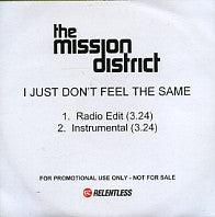 THE MISSION DISTRICT - I Just Don't Feel The Same