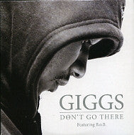 GIGGS - Don't Go There Featuring B.o.B.