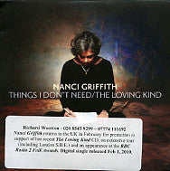 NANCI GRIFFITH - Things I Don't Need / The Loving Kind