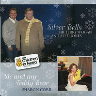 SIR TERRY WOGAN AND ALED JONES / SHARON CORR - Silver Bells / Me And My Teddy Bear