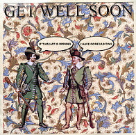 GET WELL SOON - If The Hat Is Missing I've Gone Hunting