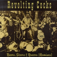 REVOLTING COCKS - Beers, Steers And Queers (Remixes)