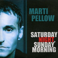 MARTI PELLOW - Saturday Night, Sunday Morning