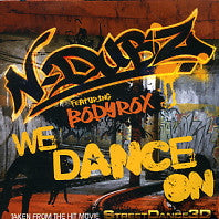 N DUBZ - We Dance On Featuring Bodyrox