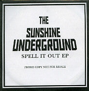 THE SUNSHINE UNDERGROUND - Spell It Out EP