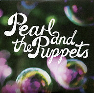PEARL AND THE PUPPETS - Make Me Smile