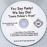 YOU SAY PARTY!  WE SAY DIE! - Laura Palmer's Prom