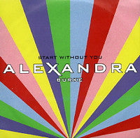 ALEXANDRA BURKE - Start Without You