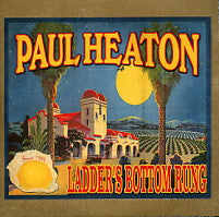 PAUL HEATON - Ladder's Bottom Rung