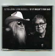 ELTON JOHN / LEON RUSSELL - If It Wasn't For Bad