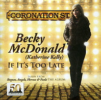 BECKY MCDONALD (KATHERINE KELLY) - If It's Too Late