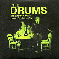 THE DRUMS - Me And The Moon / Down By The Water
