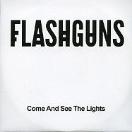 FLASHGUNS - Come And See The Lighs