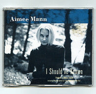 AIMEE MANN - I Should've Known
