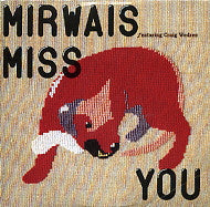 MIRWAIS - Miss You