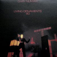 GARY NUMAN - Living Ornaments '80