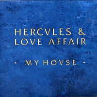 HERCULES & LOVE AFFAIR - My House