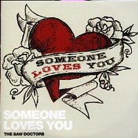 THE SAW DOCTORS - Someone Loves You
