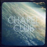 CHAPEL CLUB - Surfacing
