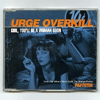 URGE OVERKILL - Girl, You'll Be A Woman Soon