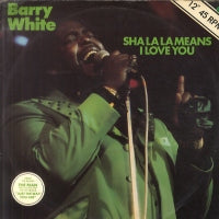 BARRY WHITE - Sha La La Means I Love You