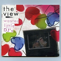 THE VIEW - Wasted Little DJ's