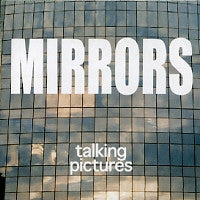 TALKING PICTURES - Mirrors