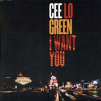 CEE LO GREEN - I Want You
