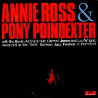 ANNIE ROSS & PONY POINDEXTER WITH THE BERLIN ALL STARS FEATURING CARMELL JONES AND LEO WRIGHT - Recorded At The Tenth German Jazz Festival In Frankfurt