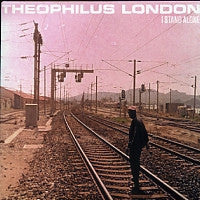 THEOPHILUS LONDON - I Stand Alone