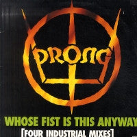 PRONG - Whose Fist Is This Anyway EP (Four Industrial Mixes)