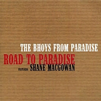 THE BHOYS FROM PARADISE - Road To Paradise Featuring Shane MacGowan