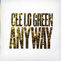 CEE LO GREEN - Anyway