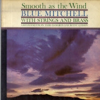 BLUE MITCHELL - Smooth As The Wind (Blue Mitchell With Strings And Brass).