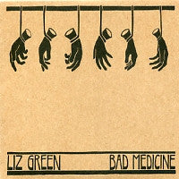 LIZ GREEN - Bad Medicine