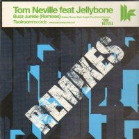 TOM NEVILLE FEAT JELLYBONE - Buzz Junkie (Remixes)