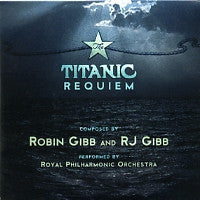 ROYAL PHILHARMONIC ORCHESTRA / ROBIN GIBB AND RJ GIBB - The Titanic Requiem