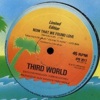 THIRD WORLD - Now That We Found Love / One Cold Vibe