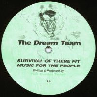 THE DREAM TEAM - Survival Of There Fit / Music For The People