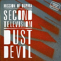 MISSION OF BURMA - Second Television / Dust Devil