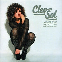 CLEO SOL - Never The Right Time (Who Do You Love)