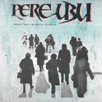PERE UBU  - Terminal Tower - An Archive Collection