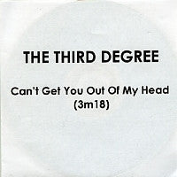 THE THIRD DEGREE - Can't Get You Out Of My Head