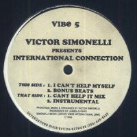 VICTOR SIMONELLI PRESENTS INTERNATIONAL CONNECTION  - I Can't Help Myself